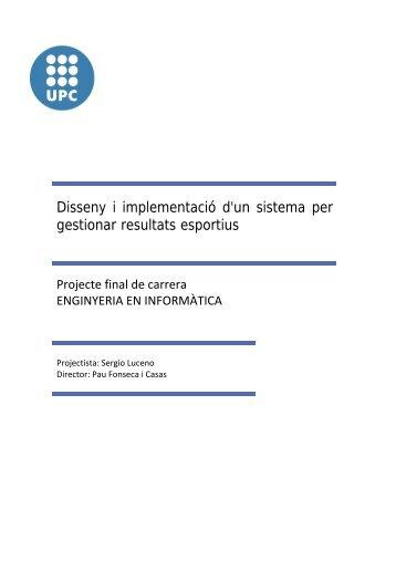 Disseny i implementació d'un sistema per gestionar ... - UPCommons