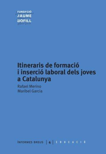 Itineraris de formació i inserció laboral dels joves - Fundació Jaume ...