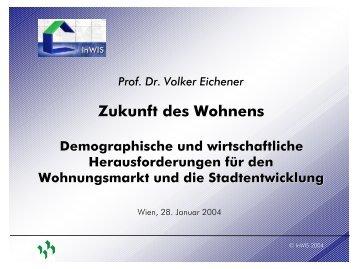 Vortrag von Prof. Dr. Volker Eichener am 28. Januar 2004 in Wien ...