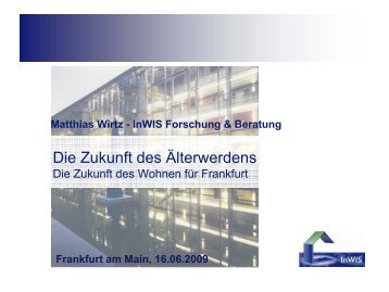 Die Zukunft des Älterwerdens - InWIS Forschung & Beratung GmbH