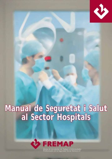 Manual de Seguretat i Salut al Sector Hospitals Manual de ... - Fremap