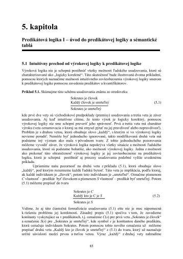 5. kapitola Predikátová logika I – úvod do predikátovej logiky a ...