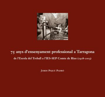 75 anys d'ensenyament professional a Tarragona - Jordi Piqué Padró