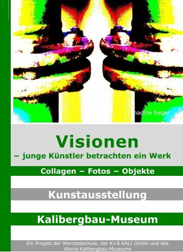 Visionen - Werra Kalibergbau Museum