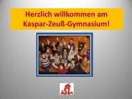 die Präsentation der Schule - Kaspar-Zeuß-Gymnasium