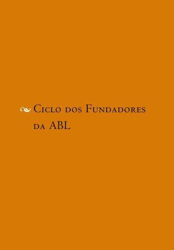 Ciclo dos Fundadores da ABL - Academia Brasileira de Letras