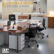 L'OFICINA A MIDA LA OFICINA A MEDIDA - 3P Mobel