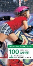 Festschrift 100 Jahre Innovative Sozialarbeit ... - Kinderschutz eV