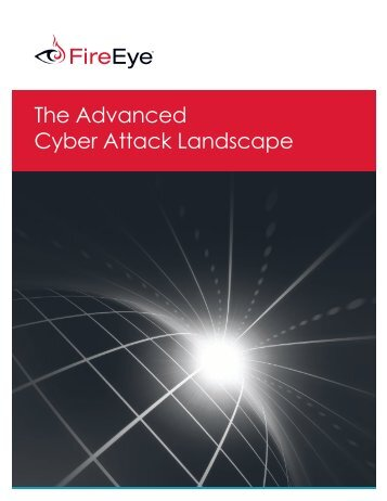 The Advanced Cyber Attack Landscape