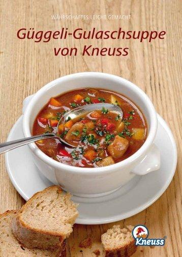 Güggeli-Gulaschsuppe von Kneuss
