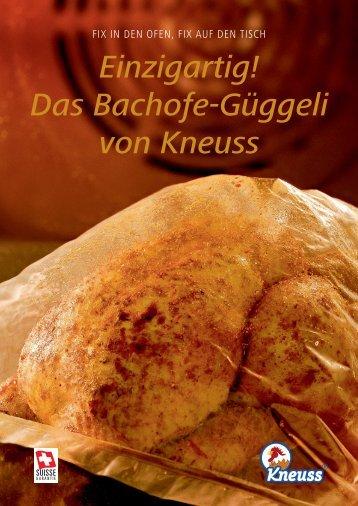 Einzigartig! Das Bachofe-Güggeli von Kneuss