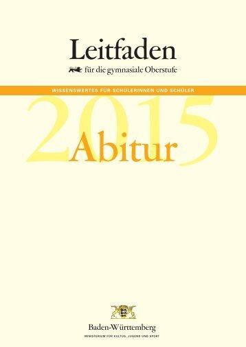 Leitfaden Abitur 2015 - Zum Kultusportal