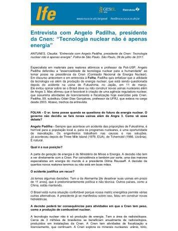Entrevista com Angelo Padilha, presidente da Cnen ... - UFRJ