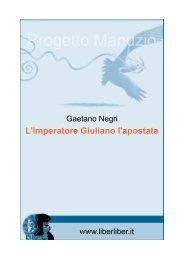 Gaetano Negri. L'imperatore Giuliano l'Apostata - Liber Liber
