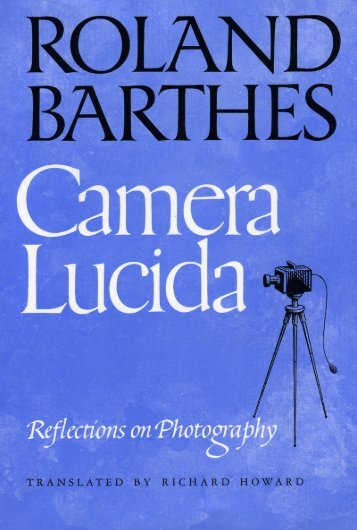 Camera Lucida: Reflections on Photography - Monoskop