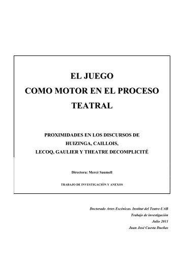 EL JUEGO COMO MOTOR EN EL PROCESO TEATRAL - Recercat