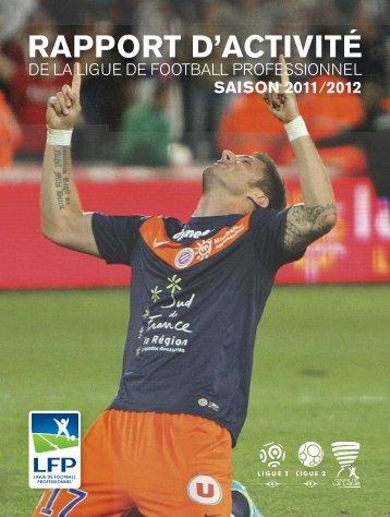 2011/2012 - Rapport d'activité de la LFP (7,6 Mo) - Ligue de Football ...