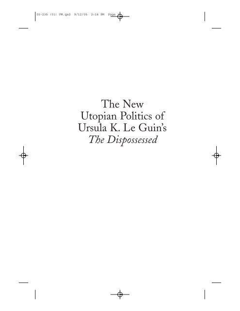 The New Utopian Politics of Ursula K. Le Guins The Dispossessed