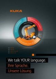 We talk your language. Ihre Sprache. unsere Lösung. - KUKA Robotics
