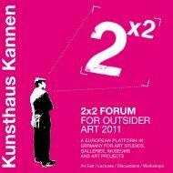 Programmheft 2x2 Forum 2011 - Kunsthaus Kannen