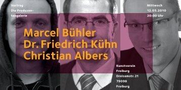 Marcel Bühler Dr. Friedrich Kühn Christian Albers - Kunstverein ...
