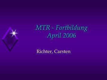 MTR - Fortbildung April 2006
