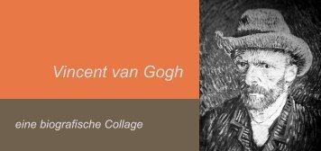 Vincent van Gogh - eine biografische Collage