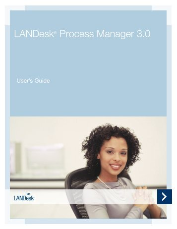 LANDesk ® Process Manager 3.0 Product Manual (PDF)