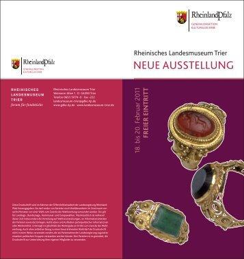 NEUE aUssTELLUNg - Rheinisches Landesmuseum Trier