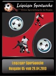 Leipziger Sportwoche - Fußball Zeitung der Region - Ausgabe 05 vom 29.04.2013