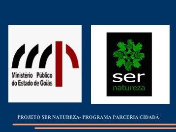 PROJETO SER NATUREZA- PROGRAMA PARCERIA CIDADÃ