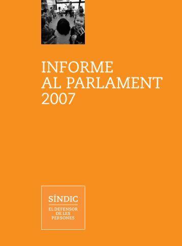 Informe al Parlament 2007 - Síndic de Greuges de Catalunya