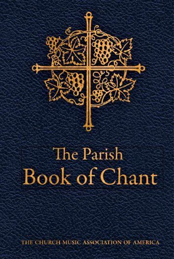 The Parish Book of Chant, 2nd Edition - MusicaSacra