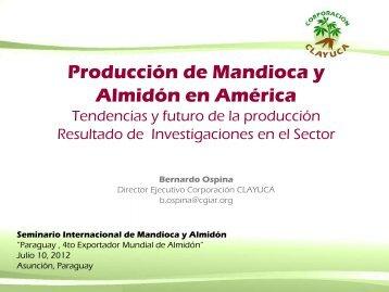 Producción de Mandioca y Almidón en América - Bernardo ... - Rediex