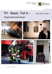 TH - Basis, Teil A - Landesfeuerwehrschule Sachsen - Freistaat ...