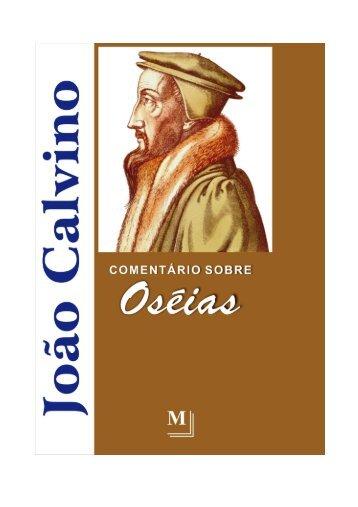 João Calvino - Comentário sobre Oséias - WESLEY CARVALHO