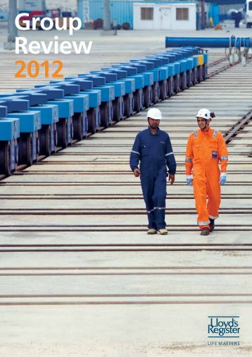 Group Review 2012 (pdf, 4991kb) - Lloyd's Register