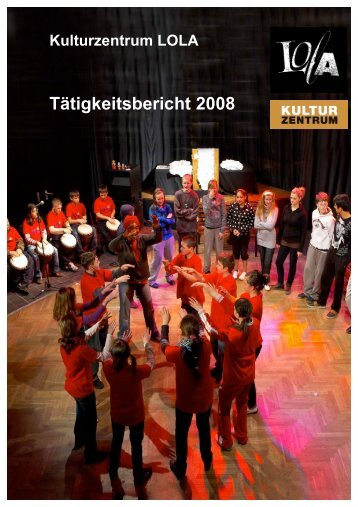 Tätigkeitsbericht 2008 v2 - Lola