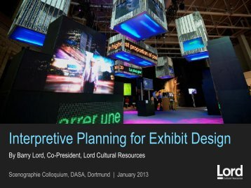 Interpretive Planning for Exhibit Design - Lord Cultural Resources