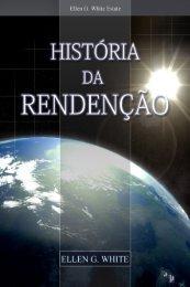 História da Redenção (2008) - Centro de Pesquisas Ellen G. White