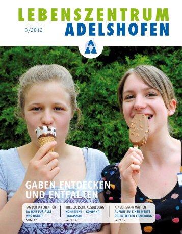 3/2012: Gaben entdecken und entfalten - Lebenszentrum Adelshofen