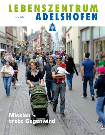 Mission trotz Gegenwind - Lebenszentrum Adelshofen