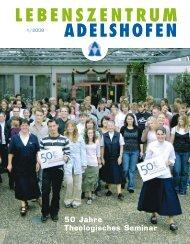 50 Jahre Theologisches Seminar Adelshofen - Lebenszentrum ...