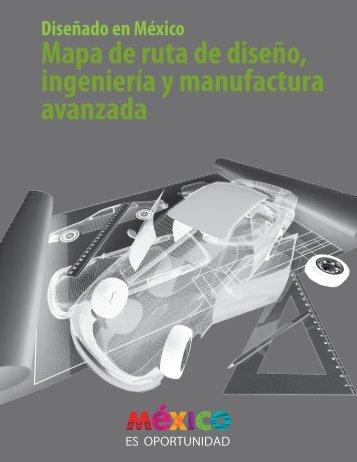 Mapa de ruta de diseño, ingeniería y manufactura ... - ProMéxico