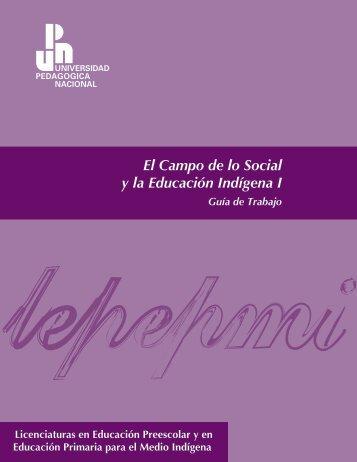 El Campo de lo Social y la Educación Indígena I - Universidad ...