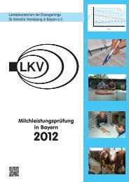 Milchleistungsprüfung in Bayern 2012 (1,54 MB) - LKV Bayern