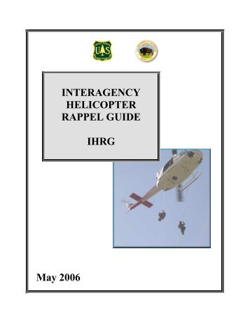 May 2006 INTERAGENCY HELICOPTER RAPPEL GUIDE IHRG