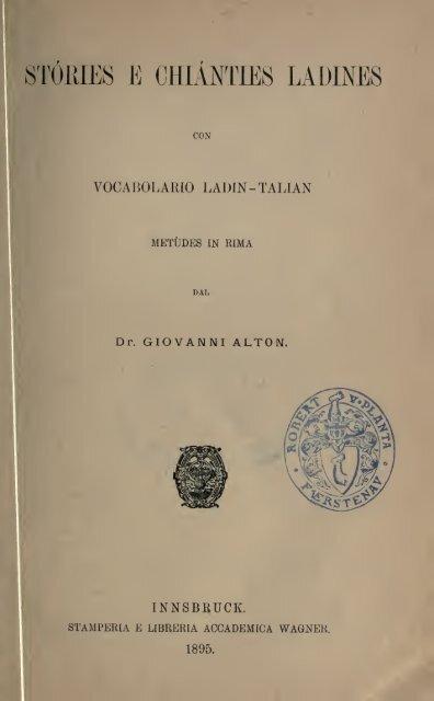 con vocabolario ladin-talian. Metųdes in in rima dal dr. Giovanni Alton