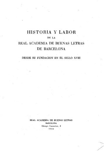 HISTORIA Y LABOR - Reial Acadèmia de Bones Lletres