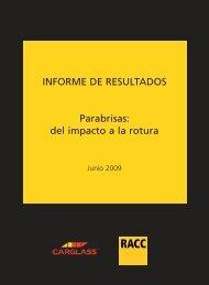 INFORME DE RESULTADOS Parabrisas: del impacto a la ... - Racc